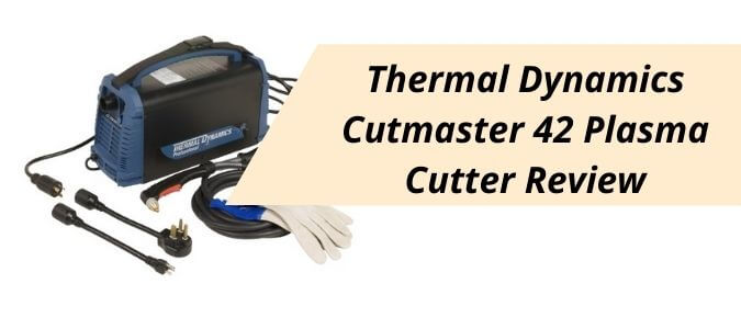 Thermal Dynamics Cutmast 42 Plasma Cutter Review Banner