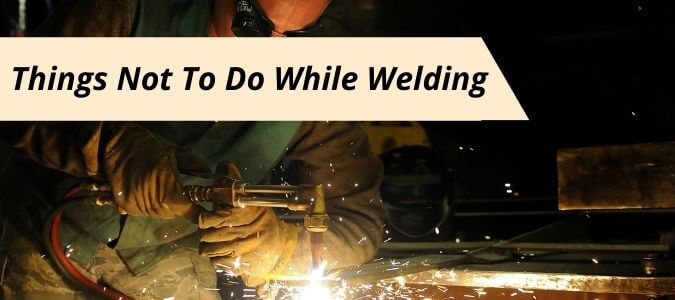 Things Not To Do While Welding Banner