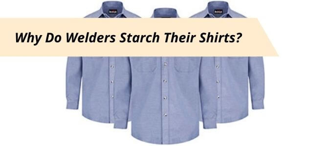 Welders Starched Shirts