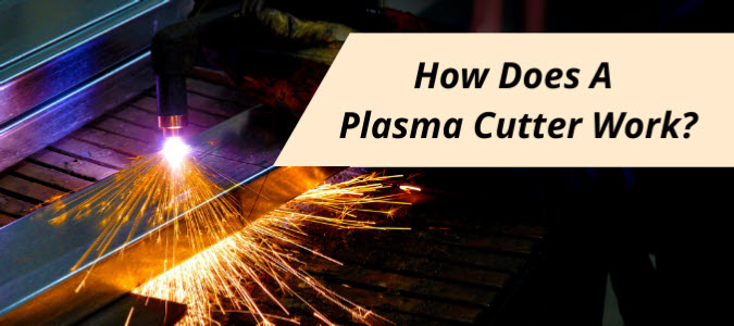 how does a plasma cutter work banner