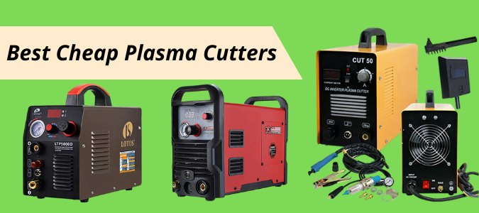 What are the best cheap plasma cutters
